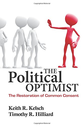 9780982731321: The Political Optimist: The Restoration of Common Consent