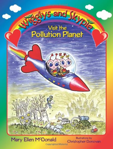 Wigglys and Skypie Visit the Pollution Planet: McDonald, Mary Ellen