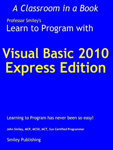 9780982734902: Learn to Program with Visual Basic 2010 Express