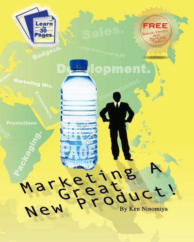 9780982737422: Marketing A Great New Product: Learn how to Launch a New Product from 30 Page University. (Volume 1)