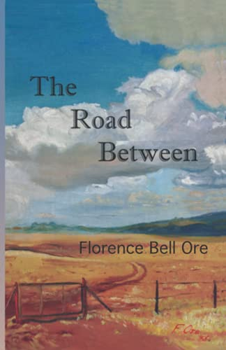 The Road Between: Florence Bell Ore