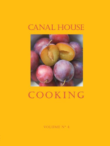 Canal House Cooking Volume No. 4: Farm Markets & Gardens