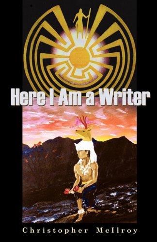 9780982740910: Here I Am a Writer