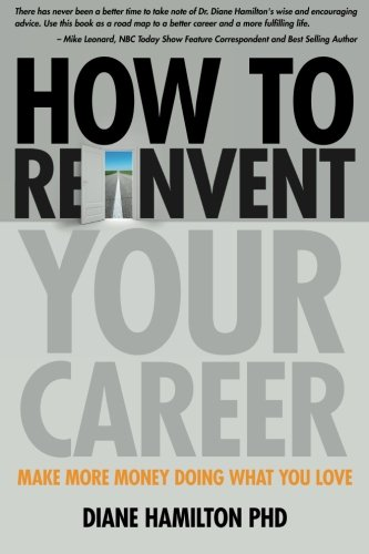 9780982742815: How to Reinvent Your Career: Make More Money Doing What You Love