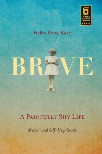 9780982743393: Brave: A Painfully Shy Life