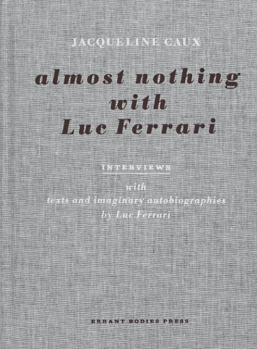 9780982743911: Almost Nothing with Luc Ferrari (Critical Ear)