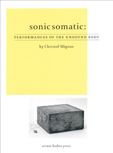 9780982743942: Sonic Somatic: Performances of the Unsound Body