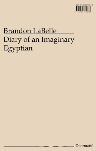 Diary of an Imaginary Egyptian (Doormats): Brandon LaBelle