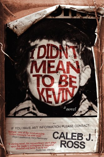 9780982744079: I Didn't Mean to be Kevin: a novel
