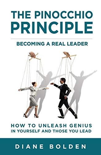 9780982745106: The Pinocchio Principle: Becoming the Leader You Were Born to Be