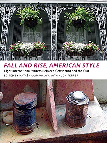 Fall and Rise, American Style: Eight International Writers Between Gettysburg and the Gulf (91st ...