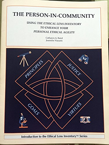 9780982746882: The Person-In-Community Using The Ethical Lens Inventory To Enhance Your Personal Ethical Agility