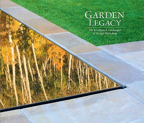 9780982749401: Garden Legacy: The Residential Landscapes of Design Workshop
