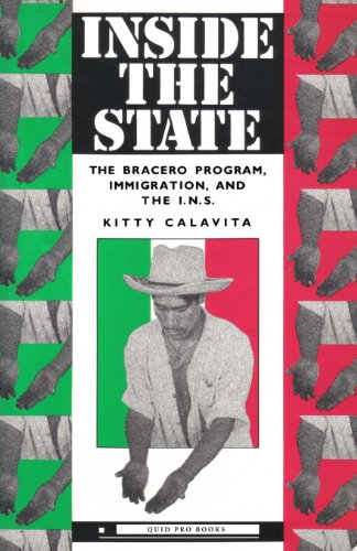 9780982750483: Inside the State: The Bracero Program, Immigration, and the I.N.S.