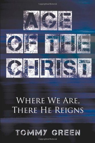 9780982751909: Age of the Christ: Where We Are, There He Reigns