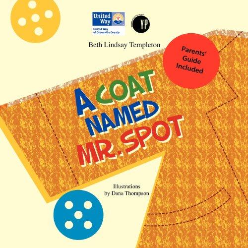 A Coat Named Mr. Spot: Beth Lindsay Templeton