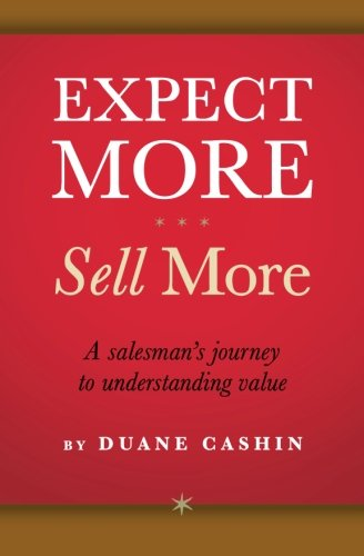 9780982755402: Expect More Sell More: A Saleman's Journey to Understanding Value