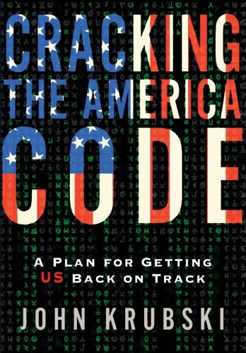 9780982755440: Cracking The America Code: A Plan For Getting US Back on Track