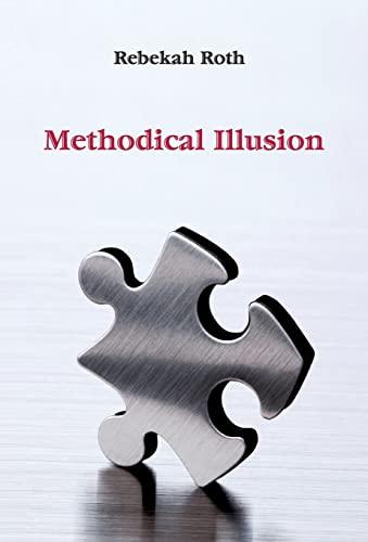 9780982757154: Methodical Illusion