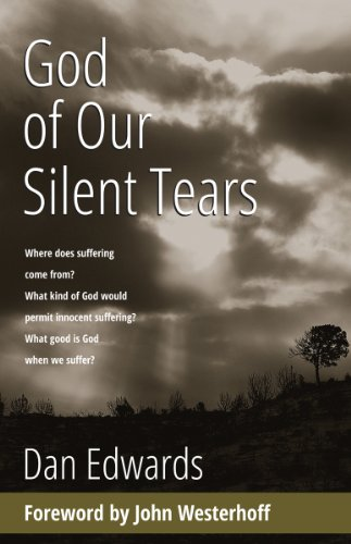 God of Our Silent Tears: Dan Edwards
