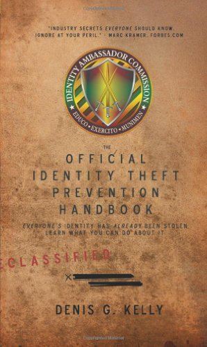 9780982758823: The Official Identity Theft Prevention Handbook: Everyone's Identity Has Already Been Stolen - Learn What You Can Do About It