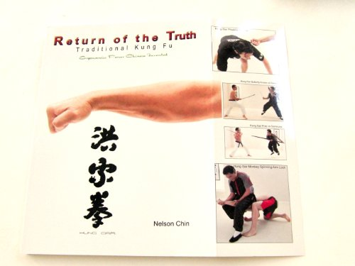 9780982760505: Return of the Truth Traditional Kung Fu Ergonomics Power Chinese Invented