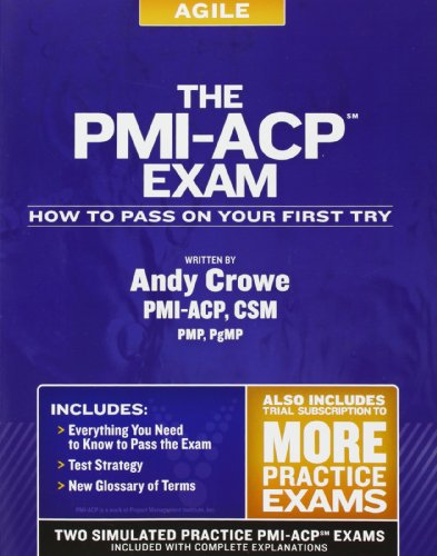 The PMI-Acp Exam: How to Pass on Your First Try (Paperback): Andy Crowe