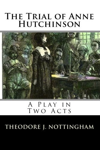 9780982760994: The Trial of Anne Hutchinson: A Play in Two Acts