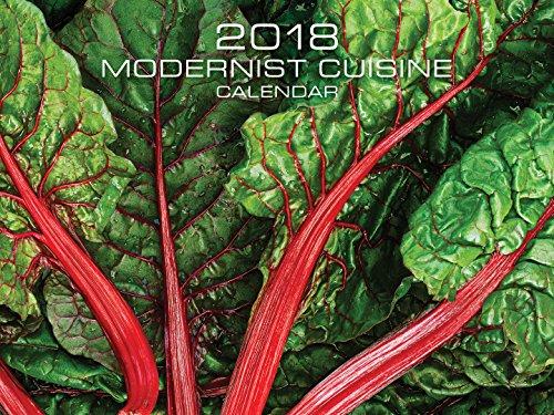 Modernist Cuisine 2018 Wall Calendar: Nathan Myhrvold