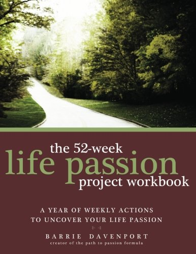 9780982761229: The 52-Week Life Passion Project Workbook