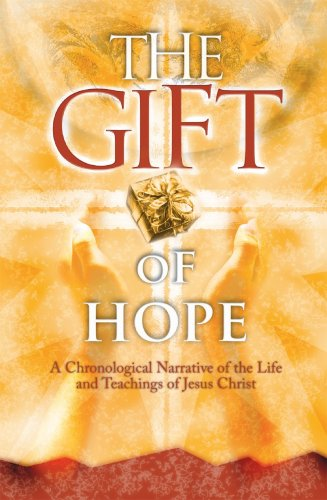 The Gift of Hope: A Chronological Narrative of the Life and Teachings of Jesus Christ: Dr. Stanley ...