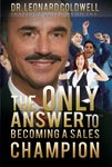 The Only Answer to Becoming a Sales: Dr. Leonard Coldwell
