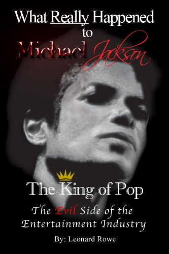 What REALLY Happened to Michael Jackson: The King of Pop - The Evil Side of the Entertainment Ind...