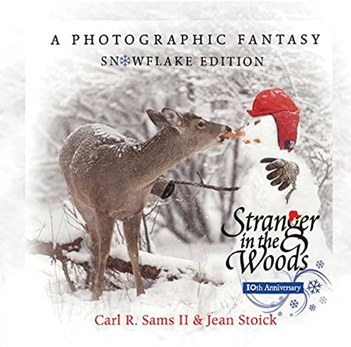 9780982762509: Stranger in the Woods: A Photographic Fantasy: Snowflake Edition