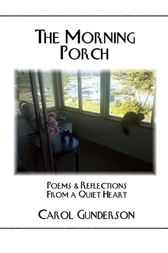 9780982762738: The Morning Porch - Poems and Reflections from a Quiet Heart