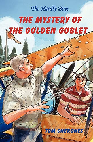 The Hardly Boys: The Mystery of the Golden Goblet: Cherones, Tom