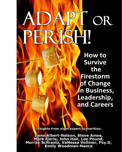 Adapt or Perish! How to Survive the: Ilene Albert-Nelson/ Steve