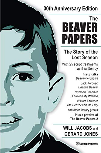 The Beaver Papers - 30th Anniversary Edition: The Story of the Lost Season: Will Jacobs