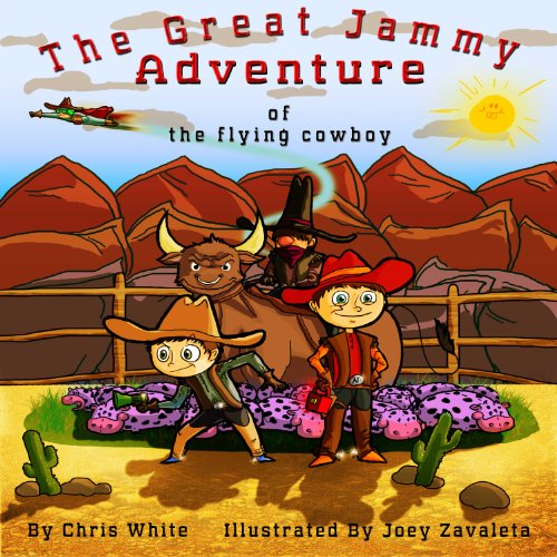 9780982770566: The Great Jammy Adventure of the Flying Cowboy