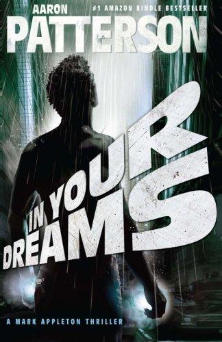 In Your Dreams: A Mark Appleton Thriller: James Lee