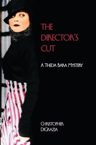 9780982770948: The Director's Cut: A Theda Bara Mystery: Volume 1 (Theda Bara Mysteries)
