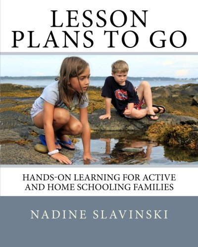 9780982771426: Lesson Plans To Go: Hands-on Learning for Active and Home Schooling Families