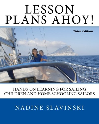 9780982771440: Lesson Plans Ahoy (Third Edition): Hands-on Learning for Sailing Children and Home Schooling Sailors