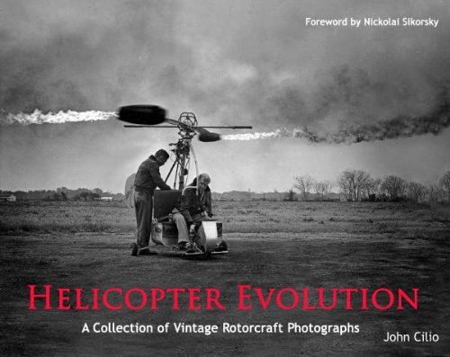 9780982772829: Helicopter Evolution: A Collection of Vintage Rotorcraft Photographs