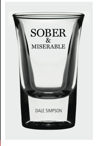 Sober and Miserable: Dale Simpson