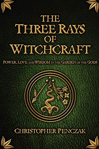 9780982774304: The Three Rays of Witchcraft