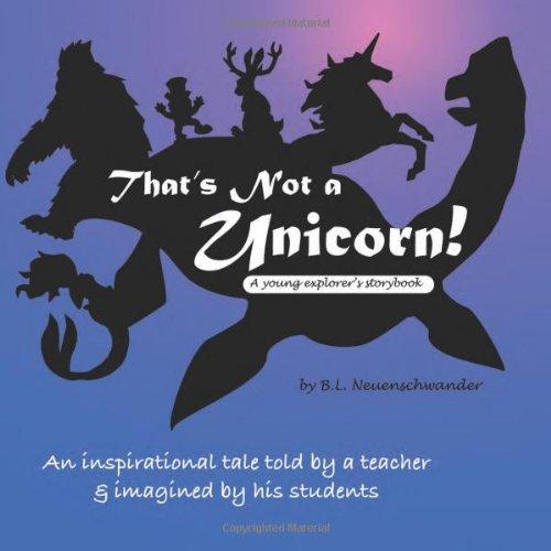 That s Not a Unicorn (Paperback): B L Neuenschwander