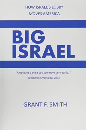 Big Israel: How Israel's Lobby Moves America (Paperback or Softback)