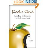 Fool's Gold: Searching for Goodness in the: Jim Ott