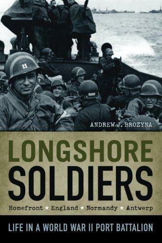 9780982781104: Longshore Soldiers: Life in a World War II Port Battalion